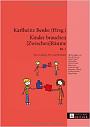 Kinder brauchen [Zwischen]Räume (Bd. 2).
